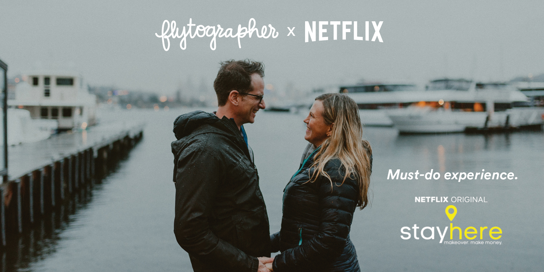 """""""Stay Here"""" –  Flytographer + The Best New Show On Netflix in 2018!"""